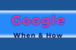 luminous sign with the word Google, when and how
